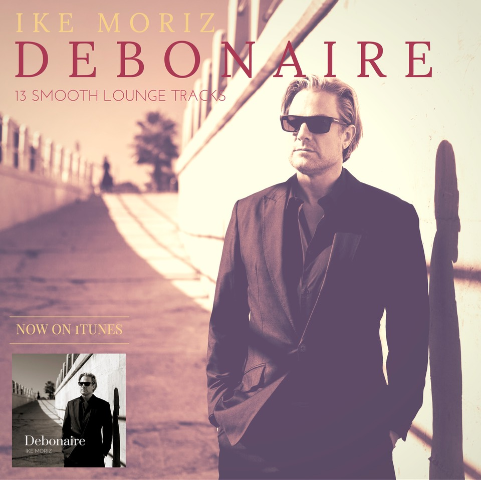 Debonaire Ike Moriz neue CD 2016 easy listening lounge jazz